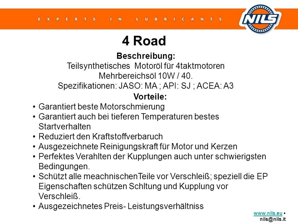 www.nils.euwww.nils.eu nils@nils.it 4 Road Beschreibung: Teilsynthetisches Motoröl für 4taktmotoren Mehrbereichsöl 10W / 40. Spezifikationen: JASO: MA