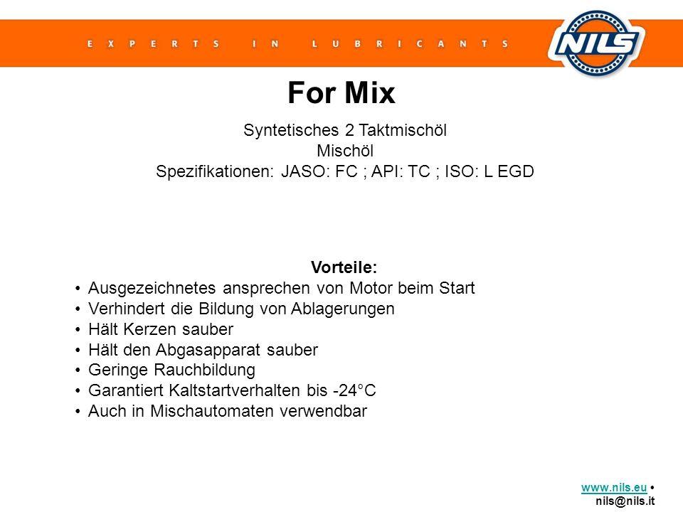 www.nils.euwww.nils.eu nils@nils.it For Mix Syntetisches 2 Taktmischöl Mischöl Spezifikationen: JASO: FC ; API: TC ; ISO: L EGD Vorteile: Ausgezeichne