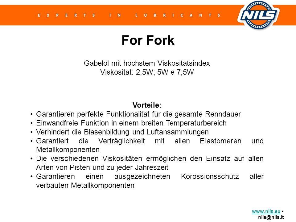 www.nils.euwww.nils.eu nils@nils.it For Fork Gabelöl mit höchstem Viskositätsindex Viskosität: 2,5W; 5W e 7,5W Vorteile: Garantieren perfekte Funktion