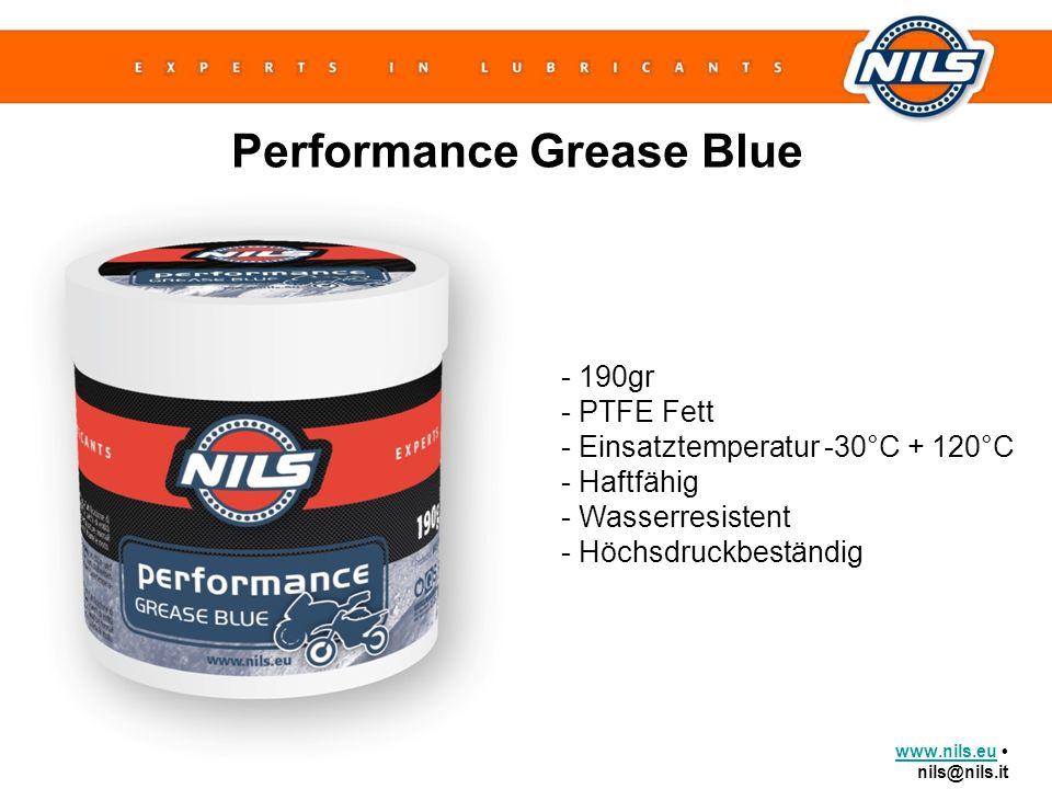 www.nils.euwww.nils.eu nils@nils.it Performance Grease Blue - 190gr - PTFE Fett - Einsatztemperatur -30°C + 120°C - Haftfähig - Wasserresistent - Höch