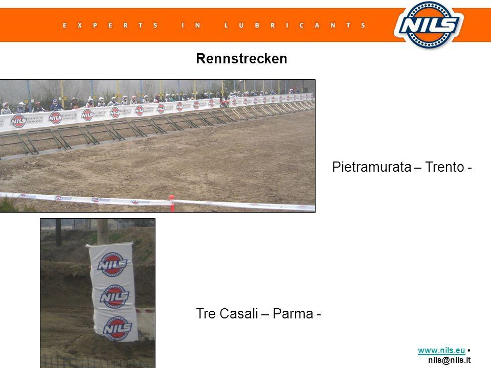 www.nils.euwww.nils.eu nils@nils.it Rennstrecken Pietramurata – Trento - Tre Casali – Parma -