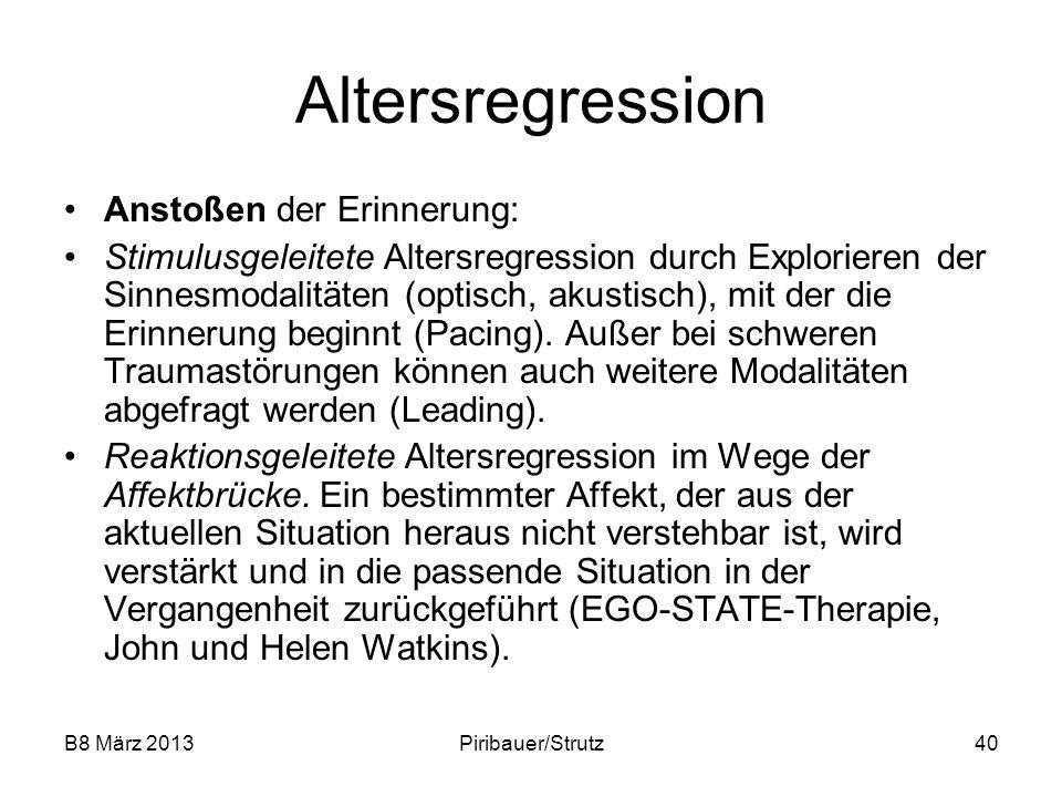 B8 März 2013Piribauer/Strutz40 Altersregression Anstoßen der Erinnerung: Stimulusgeleitete Altersregression durch Explorieren der Sinnesmodalitäten (o
