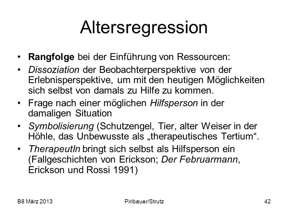 B8 März 2013Piribauer/Strutz42 Altersregression Rangfolge bei der Einführung von Ressourcen: Dissoziation der Beobachterperspektive von der Erlebnispe