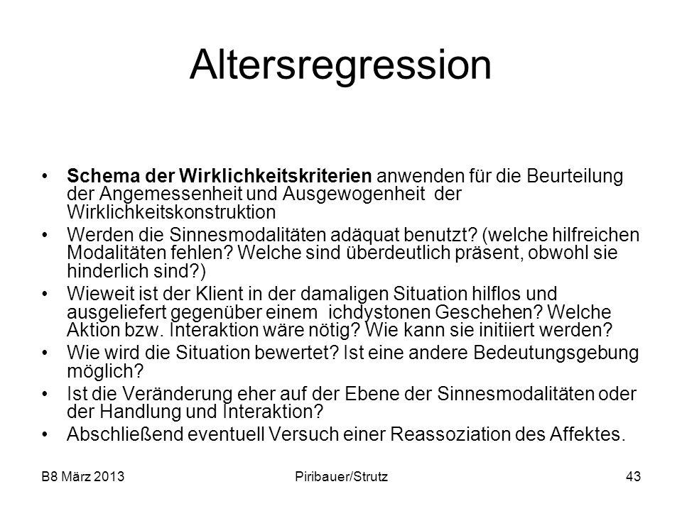 B8 März 2013Piribauer/Strutz43 Altersregression Schema der Wirklichkeitskriterien anwenden für die Beurteilung der Angemessenheit und Ausgewogenheit d