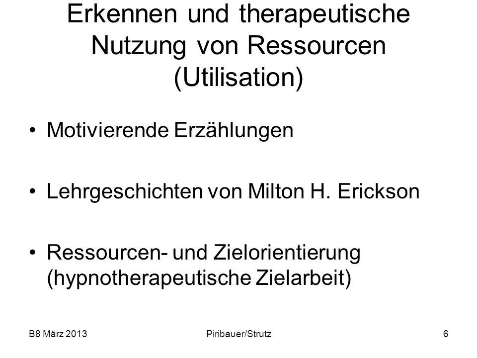 B8 März 2013Piribauer/Strutz57 Objektivieren von Symptomen Eignet sich gut für chronifizierte Schmerzen (Tinnitus, Migräne, Reizdarm u.