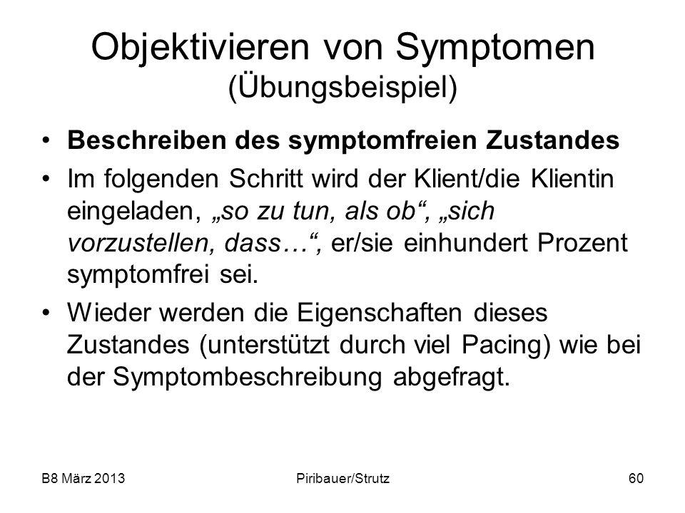 B8 März 2013Piribauer/Strutz60 Objektivieren von Symptomen (Übungsbeispiel) Beschreiben des symptomfreien Zustandes Im folgenden Schritt wird der Klie