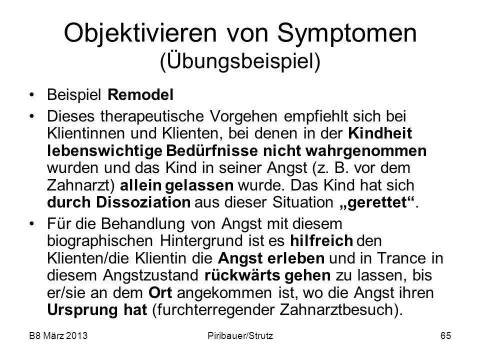 B8 März 2013Piribauer/Strutz65 Objektivieren von Symptomen (Übungsbeispiel) Beispiel Remodel Dieses therapeutische Vorgehen empfiehlt sich bei Klienti