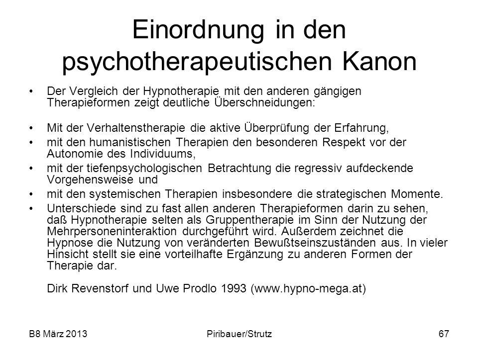 B8 März 2013Piribauer/Strutz67 Einordnung in den psychotherapeutischen Kanon Der Vergleich der Hypnotherapie mit den anderen gängigen Therapieformen z