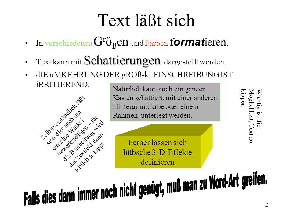 2 Text läßt sich In verschiedenen G r ö ß en und Farben f ormat ieren.