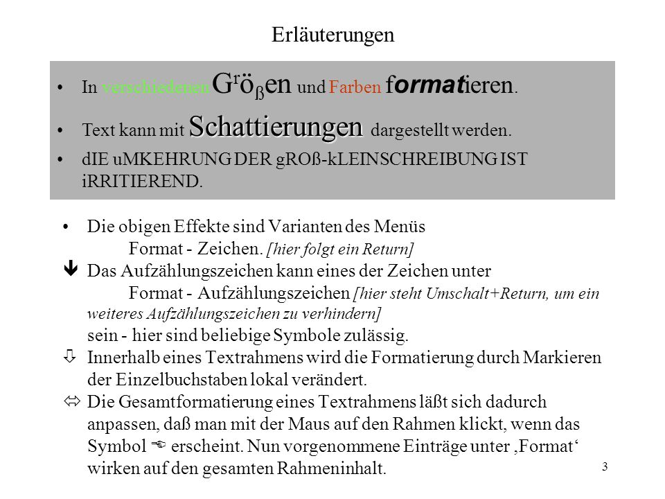 3 Die obigen Effekte sind Varianten des Menüs Format - Zeichen.