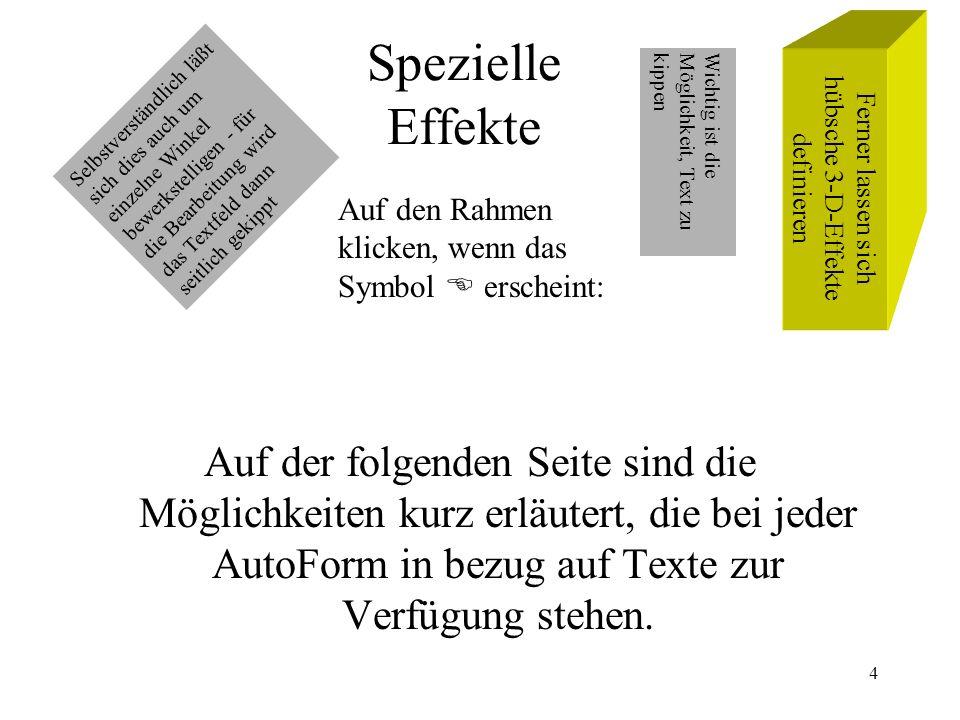 4 Spezielle Effekte Auf der folgenden Seite sind die Möglichkeiten kurz erläutert, die bei jeder AutoForm in bezug auf Texte zur Verfügung stehen.