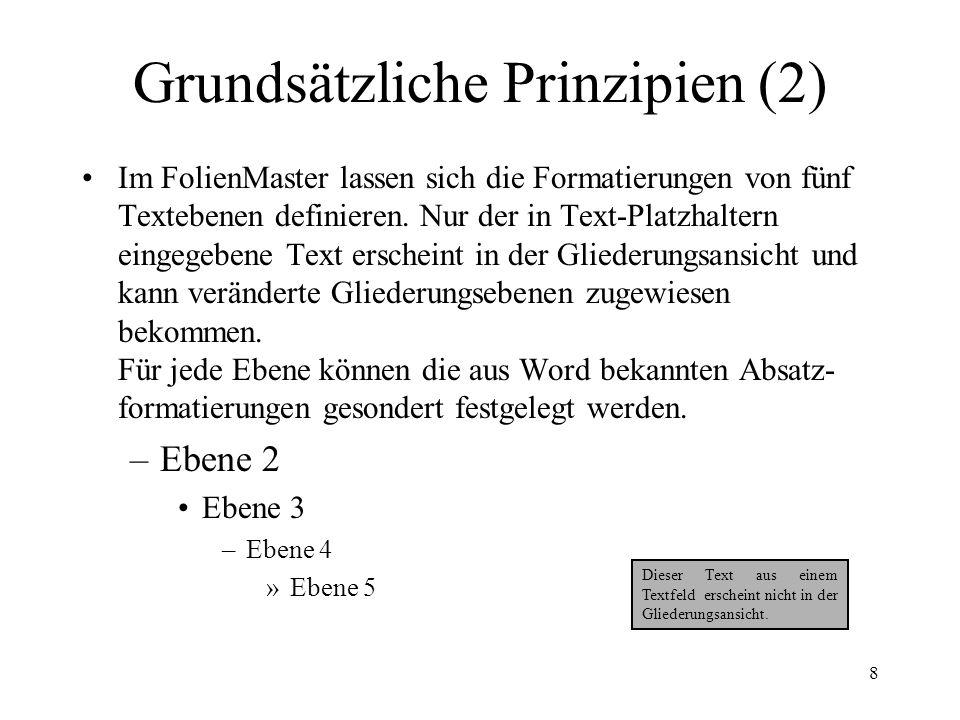 8 Im FolienMaster lassen sich die Formatierungen von fünf Textebenen definieren.