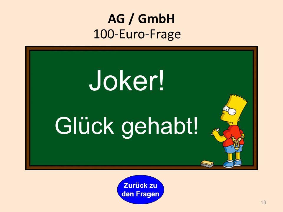 OHG / KG Frage: Wie lautet die gesetzliche Regelung der Geschäftsführung bei der Offenen Handelsgesellschaft? 17 Zurück zu den Fragen 400-Euro-Frage A