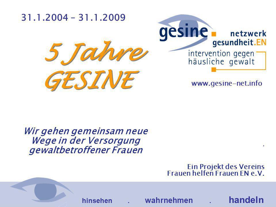 , Ein Projekt des Vereins Frauen helfen Frauen EN e.V. hinsehen. wahrnehmen. handeln 31.1.2004 – 31.1.2009,, Wir gehen Wir gehen gemeinsam neue Wege i
