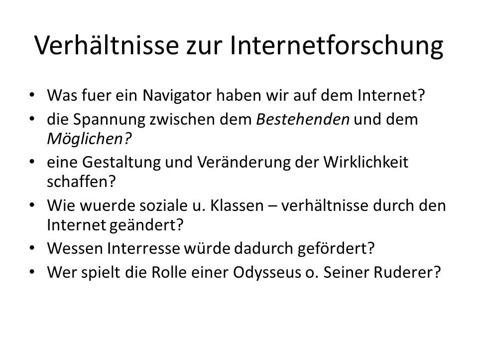 Verhältnisse zur Internetforschung Was fuer ein Navigator haben wir auf dem Internet? die Spannung zwischen dem Bestehenden und dem Möglichen? eine Ge