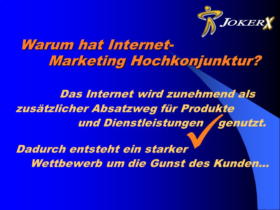 Warum hat Internet Marketing Hochkonjunktur. Warum hat Internet Marketing Hochkonjunktur.