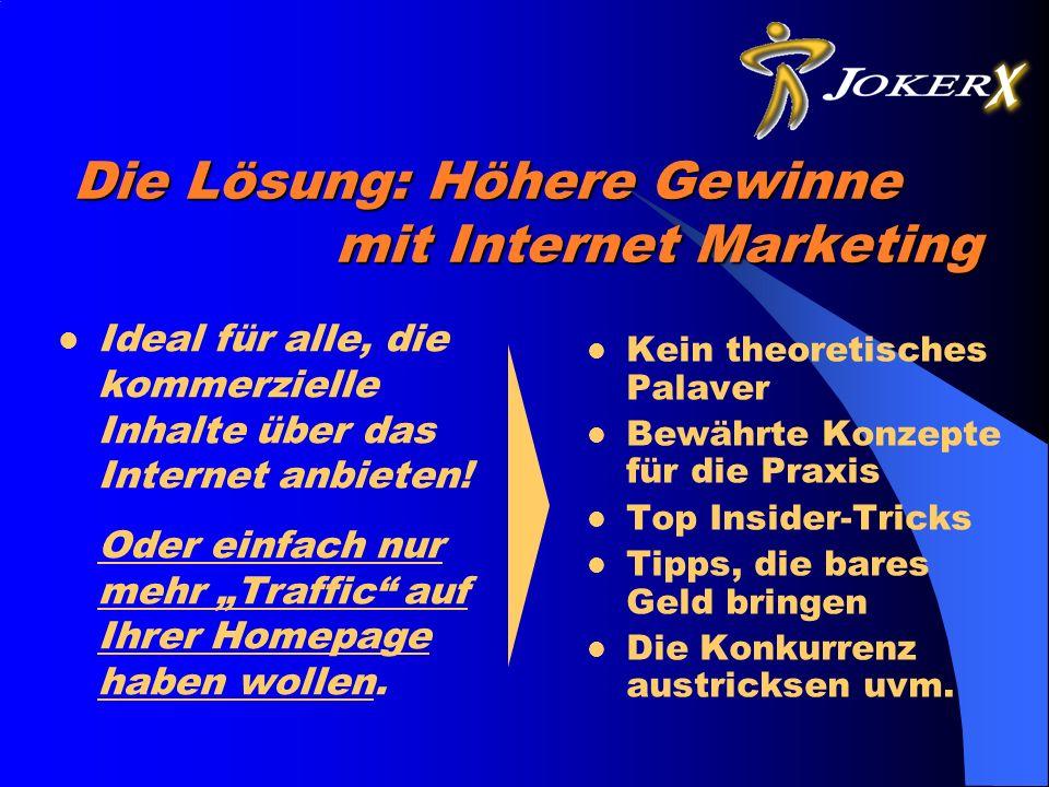 Die Lösung: Höhere Gewinne mit Internet Marketing Ideal für alle, die kommerzielle Inhalte über das Internet anbieten.