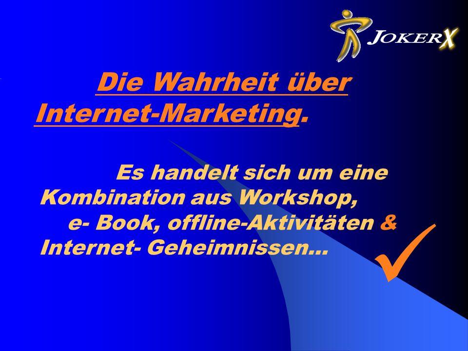 Die Wahrheit über Internet-Marketing.