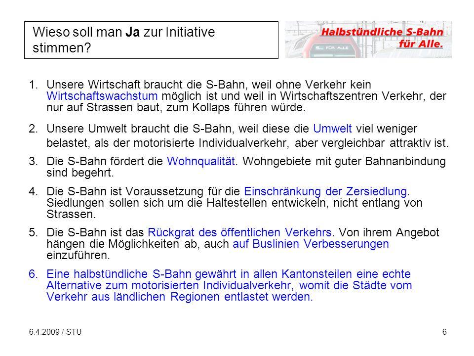 6.4.2009 / STU7 Wann soll die Initiative umgesetzt werden.