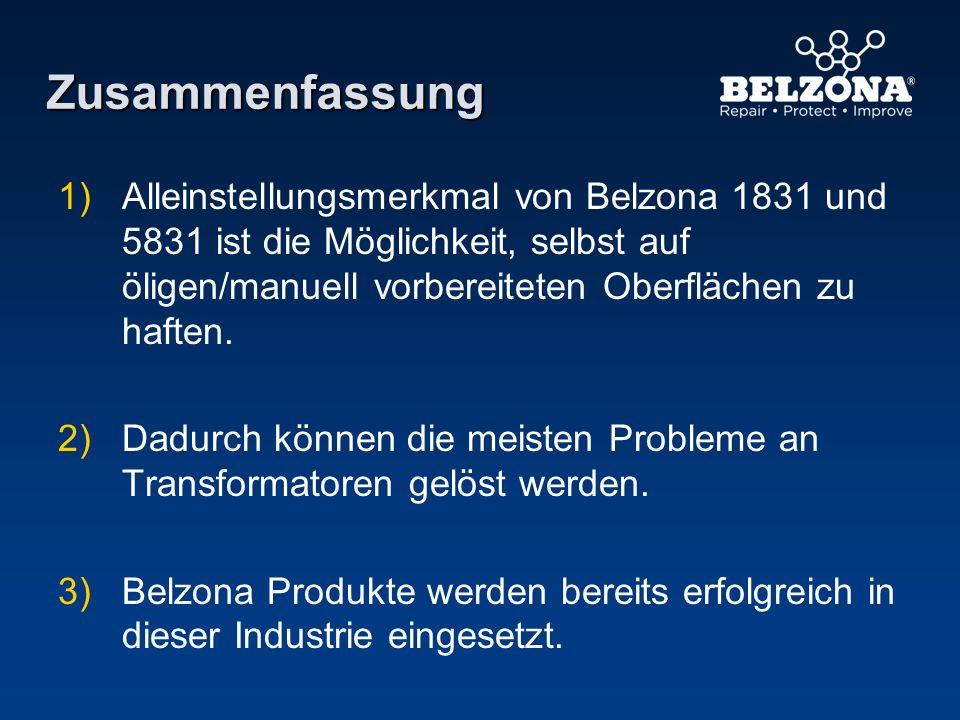 Zusammenfassung 1) 1)Alleinstellungsmerkmal von Belzona 1831 und 5831 ist die Möglichkeit, selbst auf öligen/manuell vorbereiteten Oberflächen zu haft