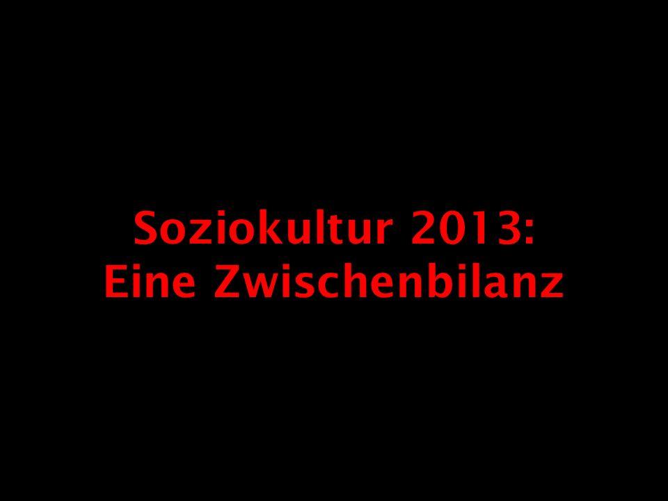Soziokultur 2013: Eine Zwischenbilanz