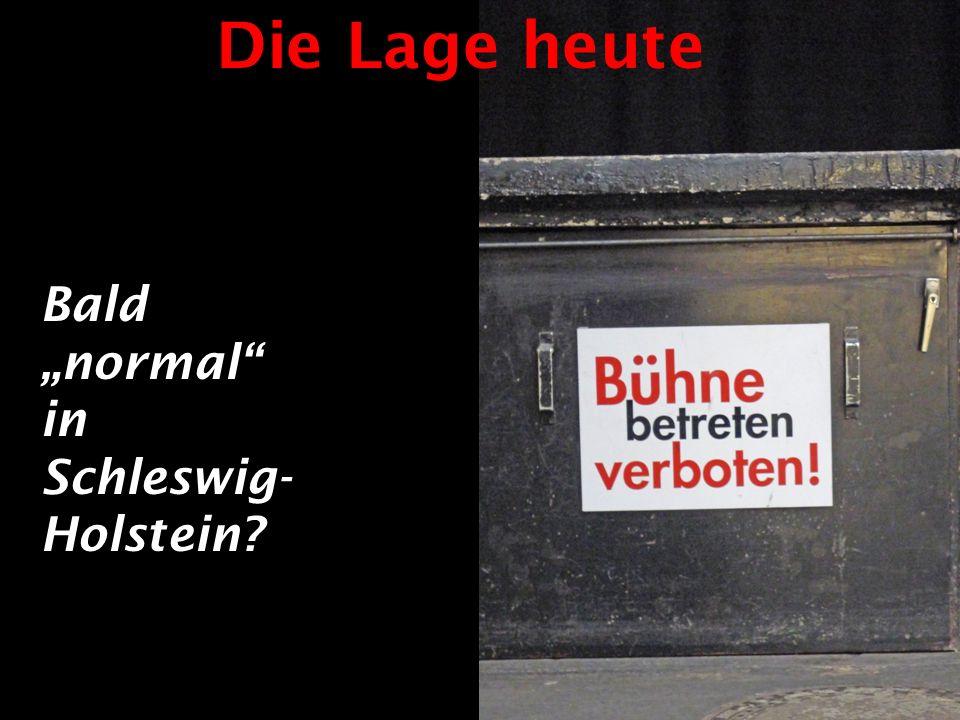 Die Lage heute Bald normal in Schleswig- Holstein?