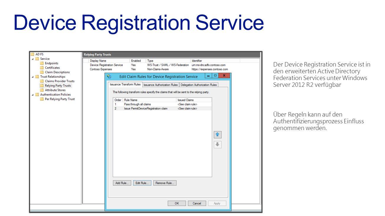 Der Device Registration Service ist in den erweiterten Active Directory Federation Services unter Windows Server 2012 R2 verfügbar Über Regeln kann au