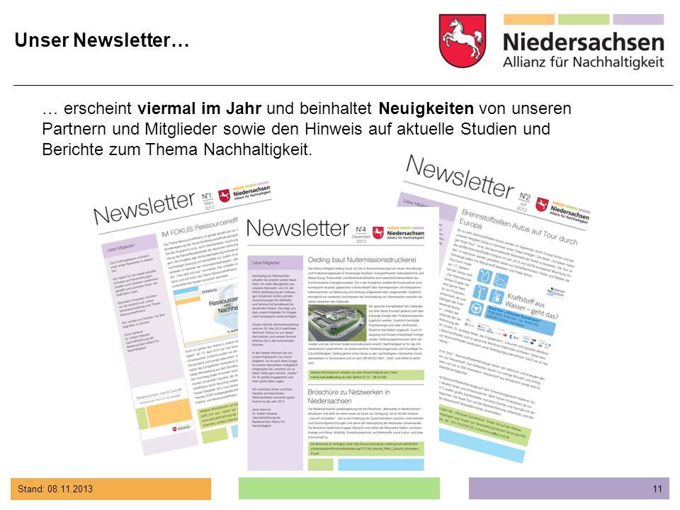Stand: 08.11.2013 11 Unser Newsletter… … erscheint viermal im Jahr und beinhaltet Neuigkeiten von unseren Partnern und Mitglieder sowie den Hinweis au