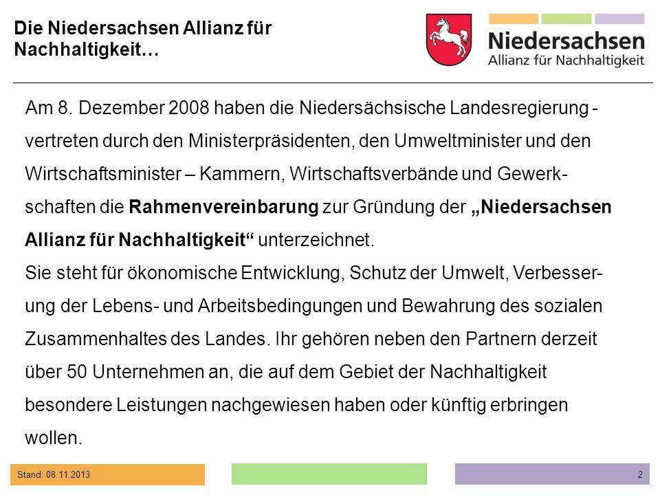 Stand: 08.11.2013 2 Am 8. Dezember 2008 haben die Niedersächsische Landesregierung - vertreten durch den Ministerpräsidenten, den Umweltminister und d