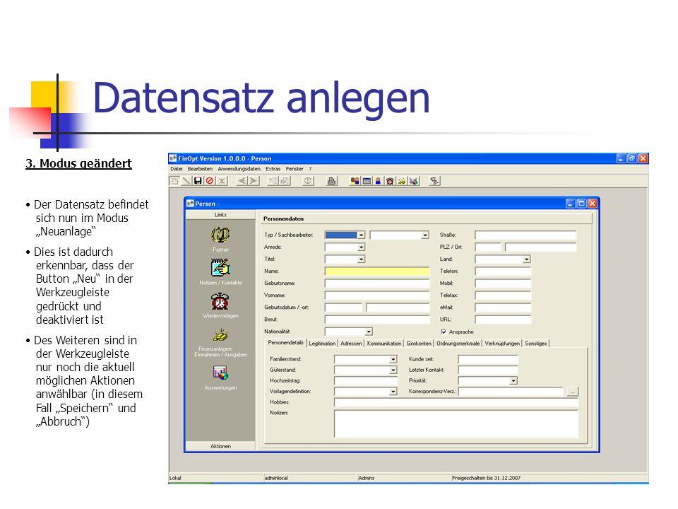 Datensatz anlegen 3. Modus geändert Der Datensatz befindet sich nun im Modus Neuanlage Dies ist dadurch erkennbar, dass der Button Neu in der Werkzeug