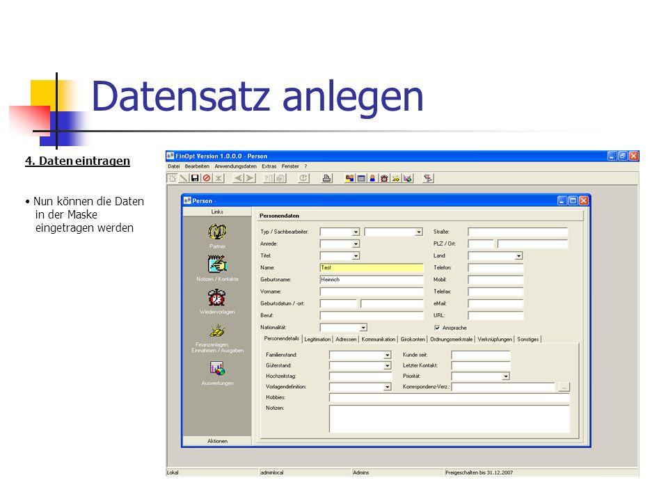 Datensatz anlegen 4. Daten eintragen Nun können die Daten in der Maske eingetragen werden