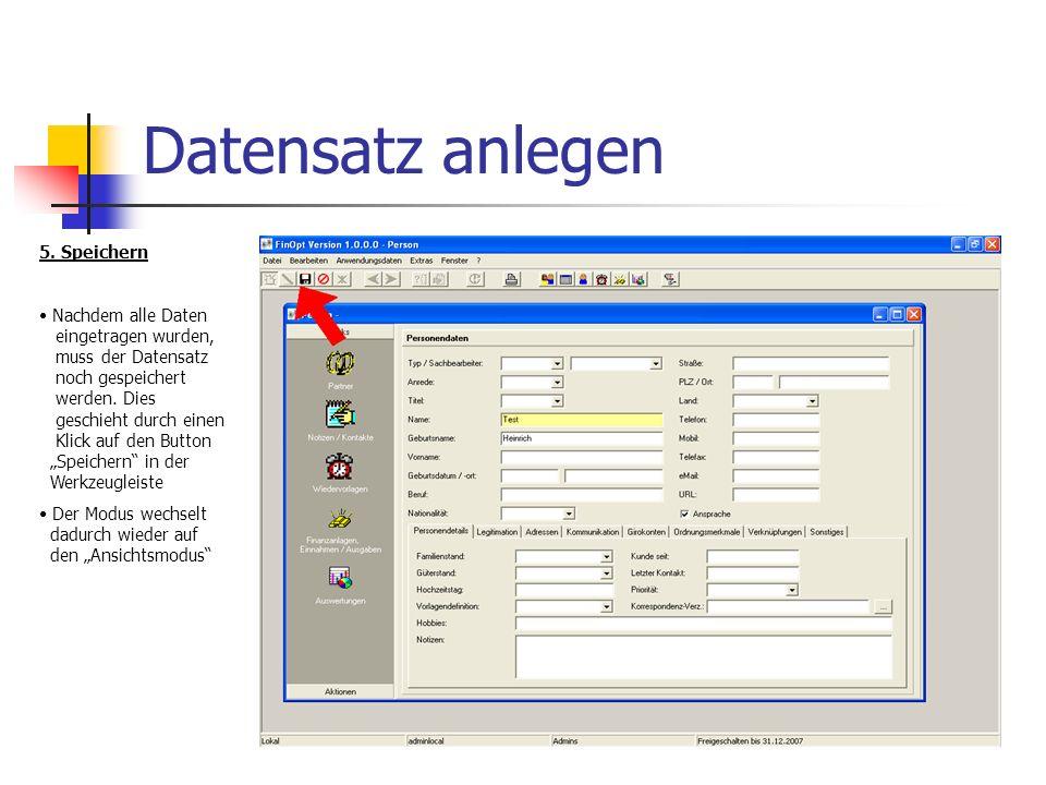 Datensatz anlegen 5. Speichern Nachdem alle Daten eingetragen wurden, muss der Datensatz noch gespeichert werden. Dies geschieht durch einen Klick auf
