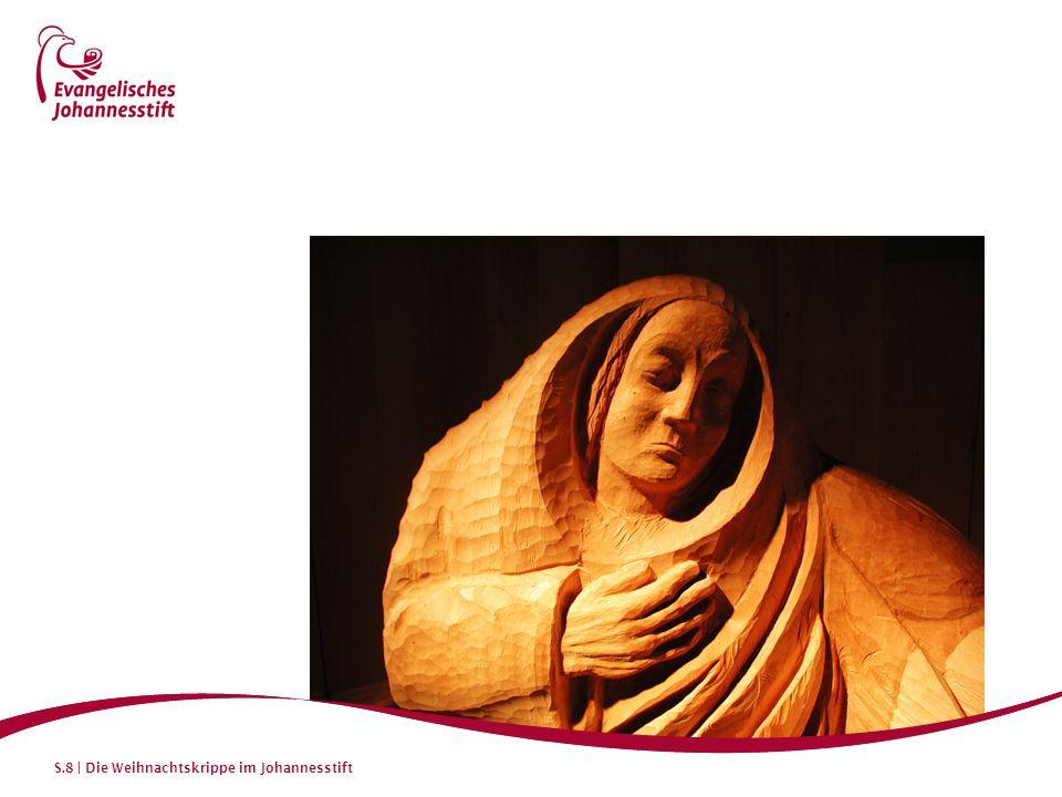 S.9 | Die Weihnachtskrippe im Johannesstift Maria Maria ist dem Kind ganz nahe.