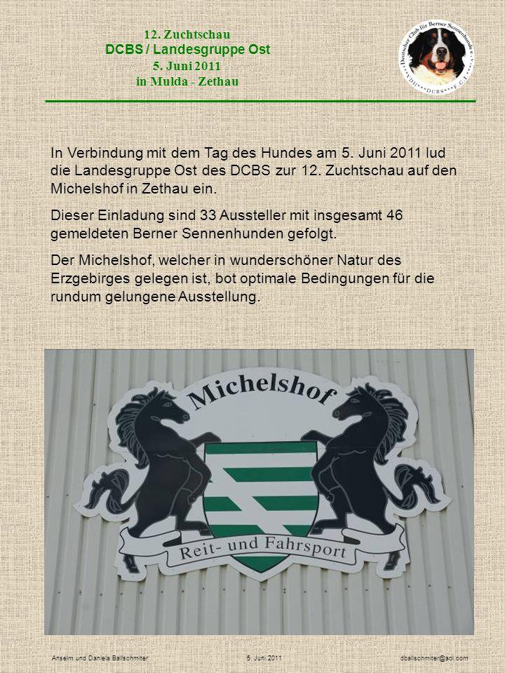 12. Zuchtschau DCBS / Landesgruppe Ost 5. Juni 2011 in Mulda - Zethau Anselm und Daniela Ballschmiter 5. Juni 2011 dballschmiter@aol.com In Verbindung