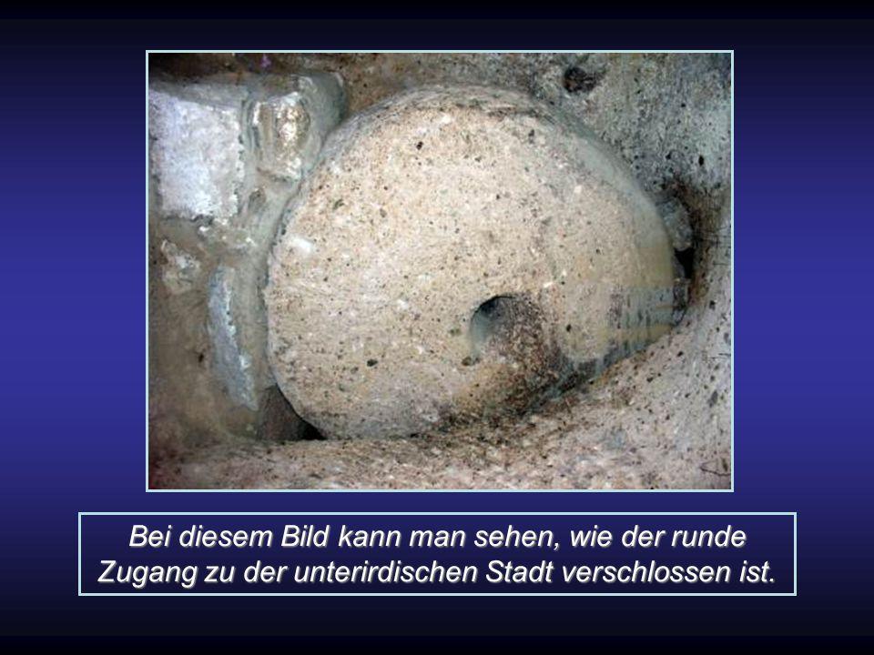 Es ist erstaunlich, was damals schon dort in der Tiefe errichtet wurde. Zu den unterirdischen Galerien derinkuyu (mit Platz für mindestens 10.000 Pers