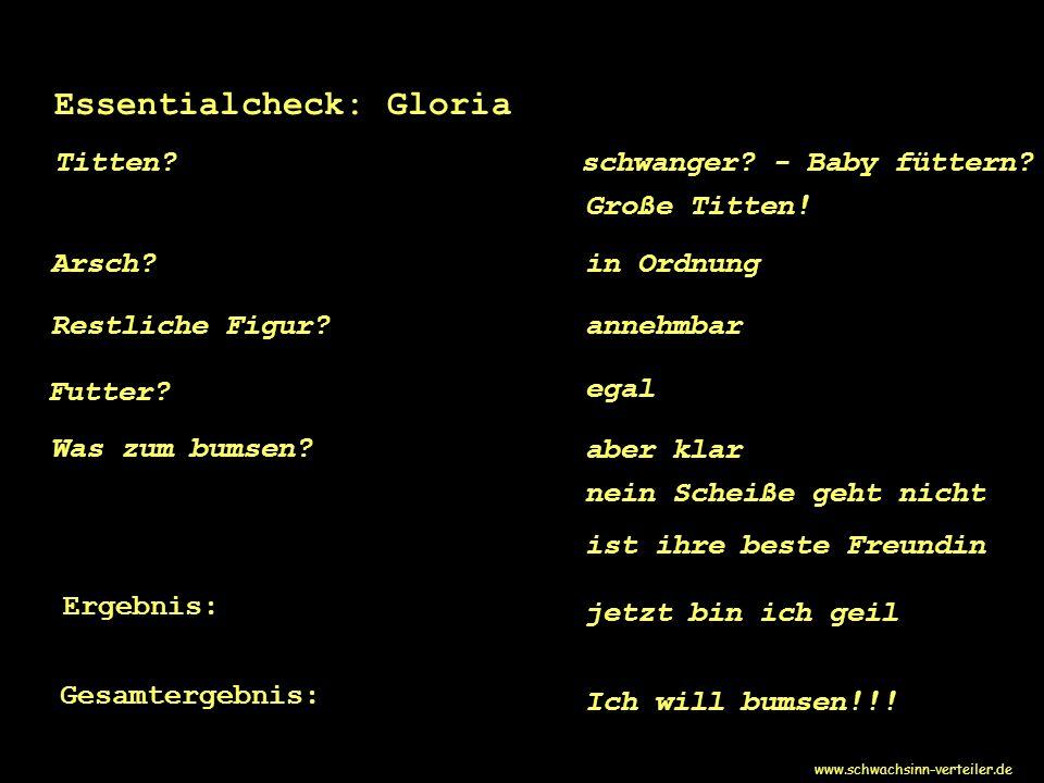 Essentialcheck: Gloria Titten.Arsch?in Ordnung Restliche Figur?annehmbar Futter.