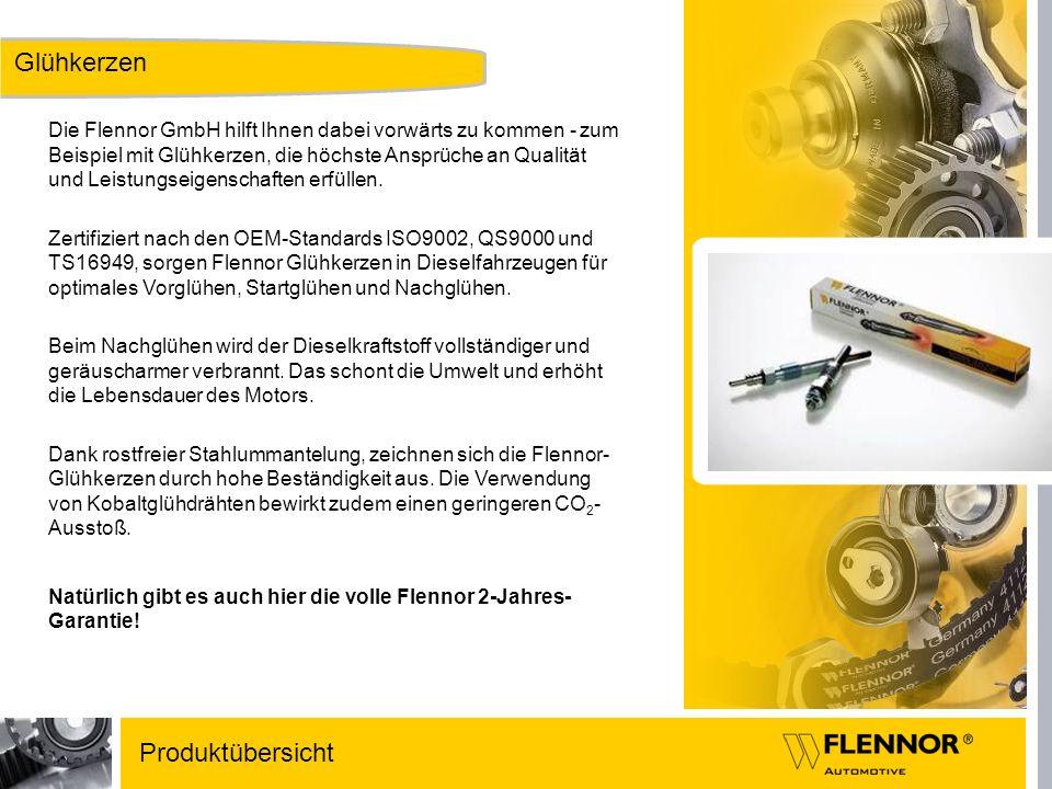 Glühkerzen Produktübersicht Die Flennor GmbH hilft Ihnen dabei vorwärts zu kommen - zum Beispiel mit Glühkerzen, die höchste Ansprüche an Qualität und