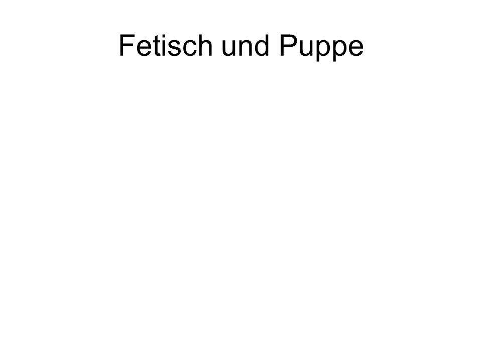 Fetisch und Puppe