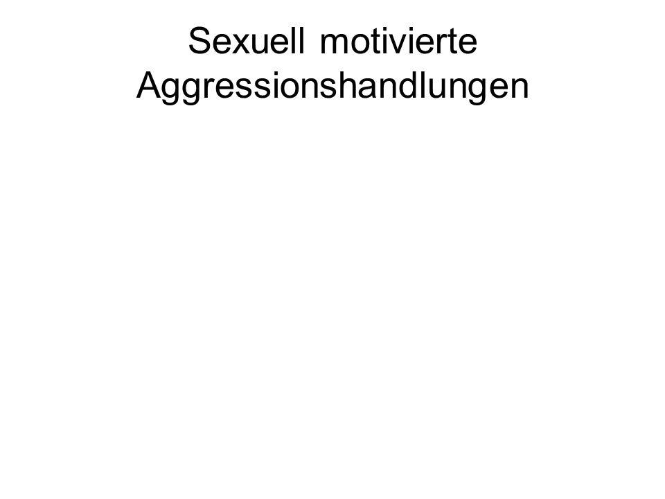 Sexuell motivierte Aggressionshandlungen