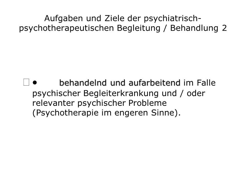 Aufgaben und Ziele der psychiatrisch- psychotherapeutischen Begleitung / Behandlung 2 behandelnd und aufarbeitend behandelnd und aufarbeitend im Falle