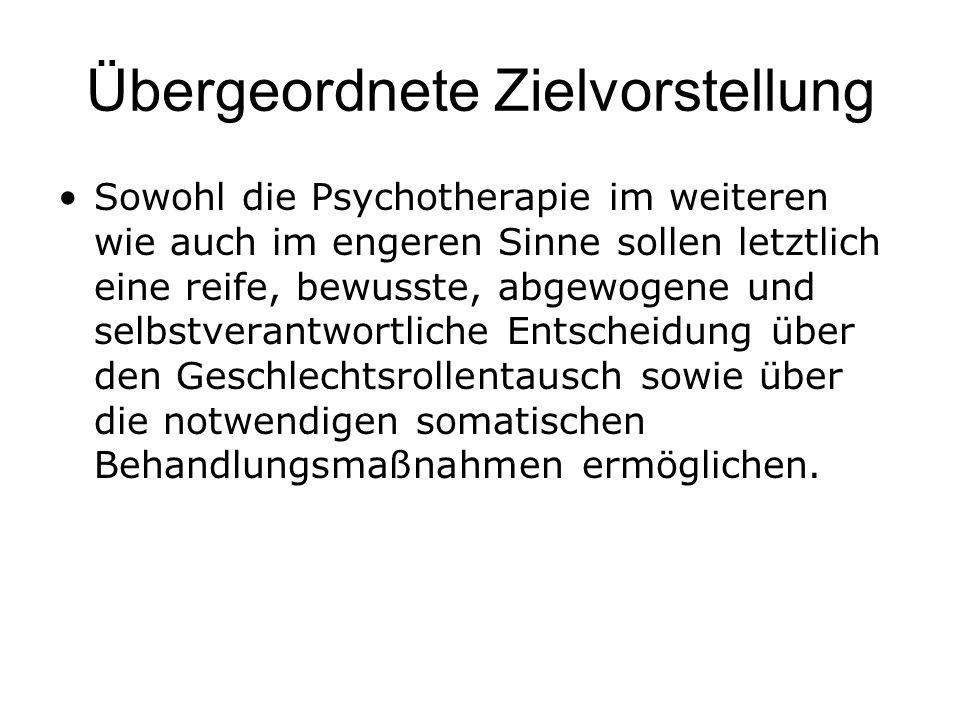 Übergeordnete Zielvorstellung Sowohl die Psychotherapie im weiteren wie auch im engeren Sinne sollen letztlich eine reife, bewusste, abgewogene und se
