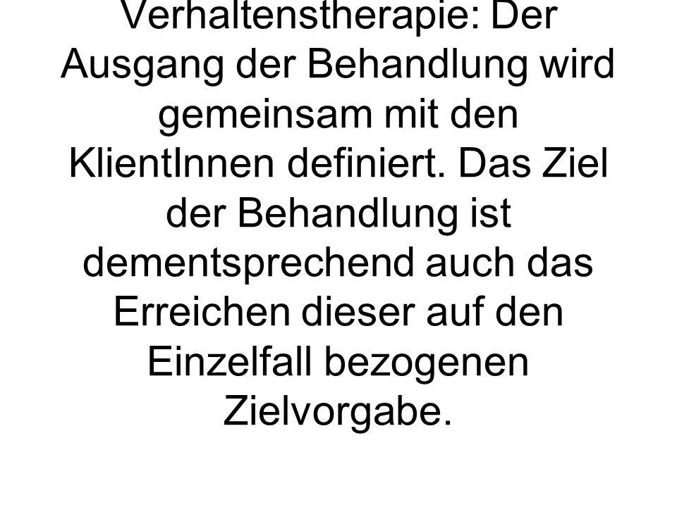 Verhaltenstherapie: Der Ausgang der Behandlung wird gemeinsam mit den KlientInnen definiert. Das Ziel der Behandlung ist dementsprechend auch das Erre