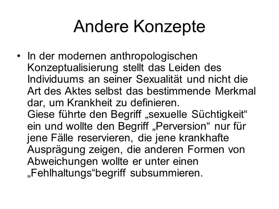 Neuere Interpretationen auf Basis der Freudschen Überlegungen II Stoller versteht die Perversion als sexualisierten Hass.