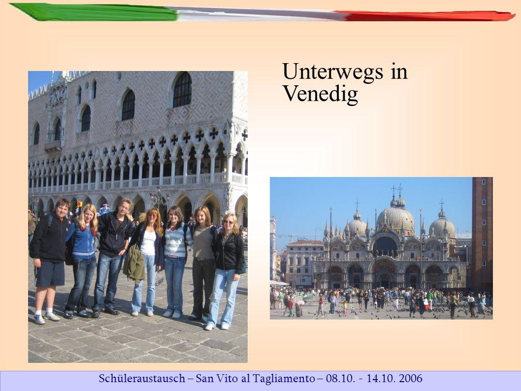 Schüleraustausch – San Vito al Tagliamento – 08.10. - 14.10. 2006 Unterwegs in Venedig