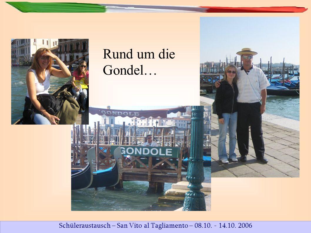 Schüleraustausch – San Vito al Tagliamento – 08.10. - 14.10. 2006 Rund um die Gondel…