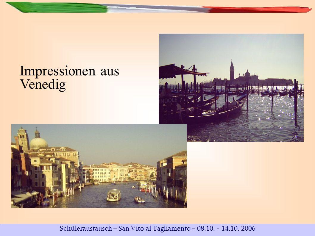 Schüleraustausch – San Vito al Tagliamento – 08.10. - 14.10. 2006 Impressionen aus Venedig