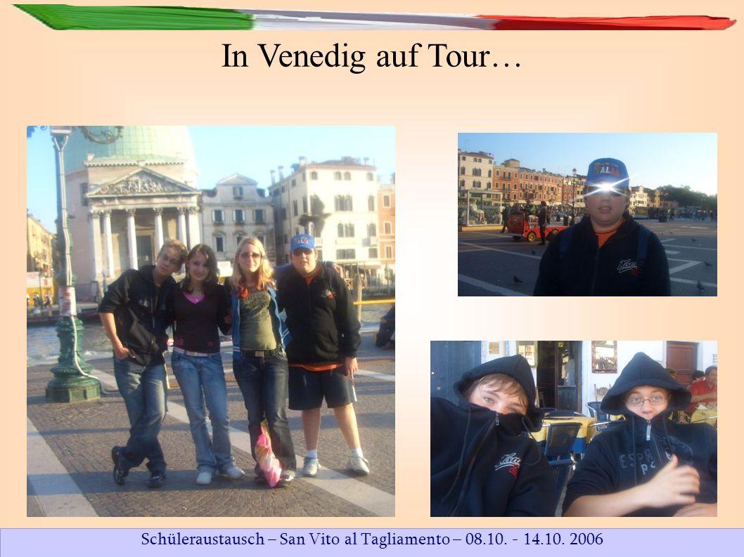 Schüleraustausch – San Vito al Tagliamento – 08.10. - 14.10. 2006 In Venedig auf Tour…