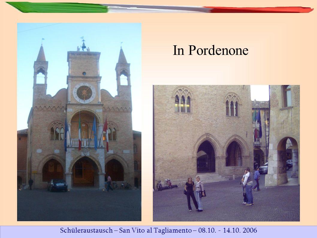 Schüleraustausch – San Vito al Tagliamento – 08.10. - 14.10. 2006 In Pordenone