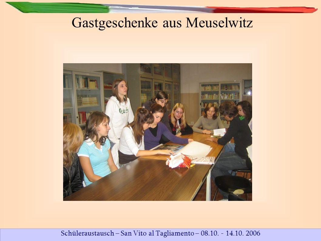Schüleraustausch – San Vito al Tagliamento – 08.10. - 14.10. 2006 Gastgeschenke aus Meuselwitz