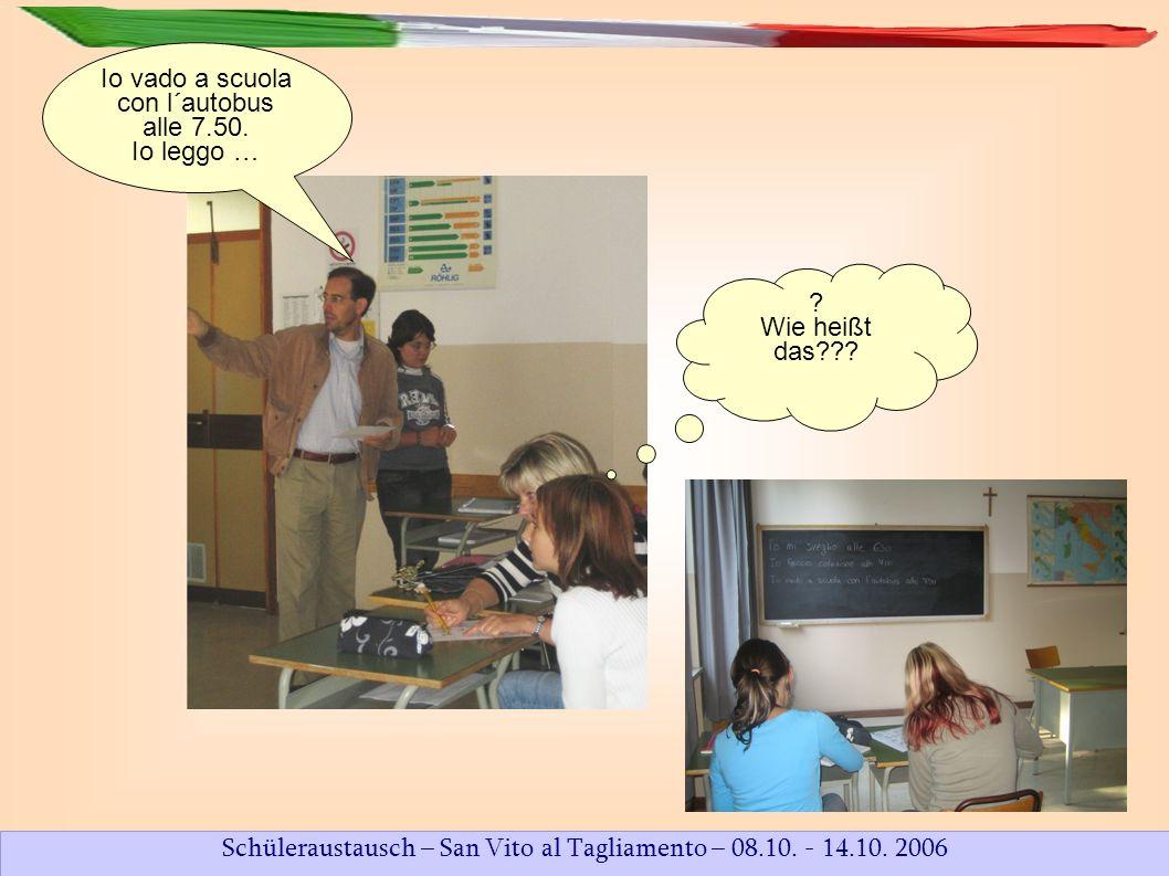 Schüleraustausch – San Vito al Tagliamento – 08.10. - 14.10. 2006 Vor und … … nach der Stadtführung